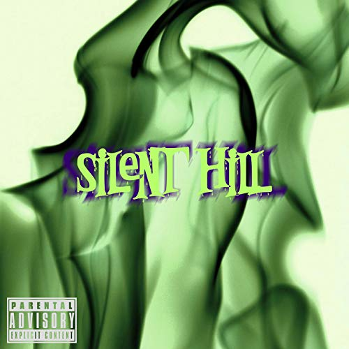 sILENT hILL [Explicit]