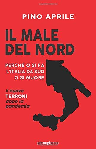 IL MALE DEL NORD: Perché o si fa l'Italia da Sud o si muore