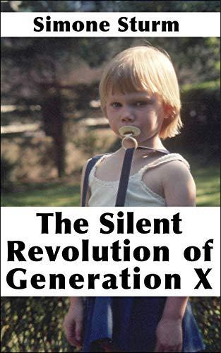 The Silent Revolution of Generation X (English Edition)