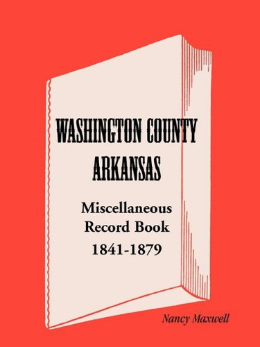 Washington County, Arkansas, Miscellaneous Record Book, 1841-1879