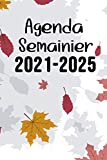 Agenda Semainier 2021-2025: Agenda organiseur 2021-2025 | Agenda semainier 5 ans , to do list, Notes, Calendrier | Pratique et complet