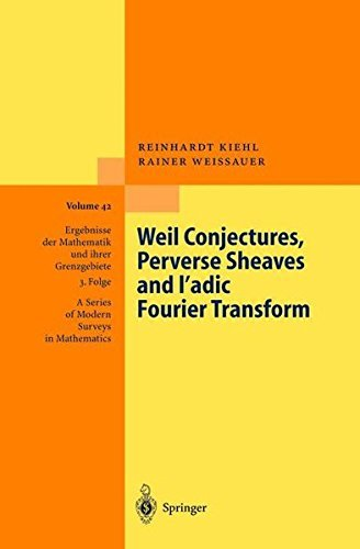 Weil Conjectures, Perverse Sheaves and l'adic Fourier Transform (Ergebnisse der Mathematik und ihrer Grenzgebiete. 3. Folge / A Series of Modern Surveys in Mathematics (42)) (English Edition)
