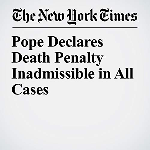 Pope Declares Death Penalty Inadmissible in All Cases copertina