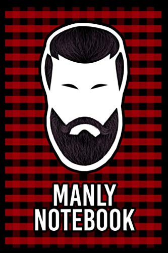 Manly Notebook: Masculine Lumberjack Beard with Red & Black Checked Plaid Flannel Pattern - Lined Notebook Journal Notepad - 6 x 9 Inches - 110 Pages (Manly Gifts for Men)