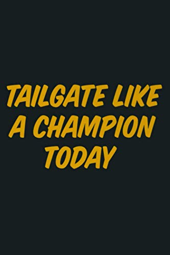 Tailgate Like A Champion Today Gold Premium Tshirt: Notebook Planner -6x9 inch Daily Planner Journal, To Do List Notebook, Daily Organizer, 114 Pages