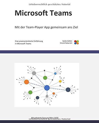 Microsoft Teams: Eine praxisorientierte Einführung in Microsoft Teams