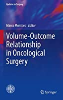 Volume-Outcome Relationship in Oncological Surgery (Updates in Surgery)