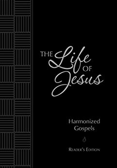 The Life of Jesus: Harmonized Gospels: Reader's Edition (The Passion Translation) by [Brian Simmons]