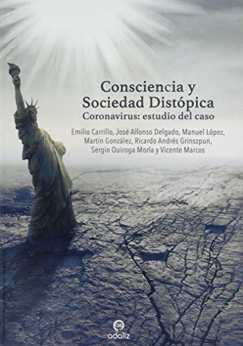 Consciencia y Sociedad Distópica: Coronavirus: estudio del caso (Spanish Edition)