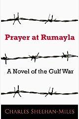Prayer at Rumayla: A Novel of the Gulf War Kindle Edition