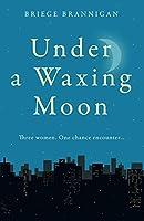 Under a Waxing Moon