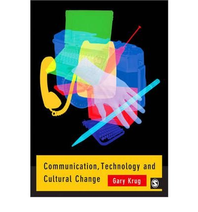 [( Communication, Technology and Cultural Change )] [by: Gary J. Krug] [Jan-2005]