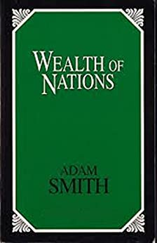 The Wealth of Nations (Illustrated) by [Adam Smith]