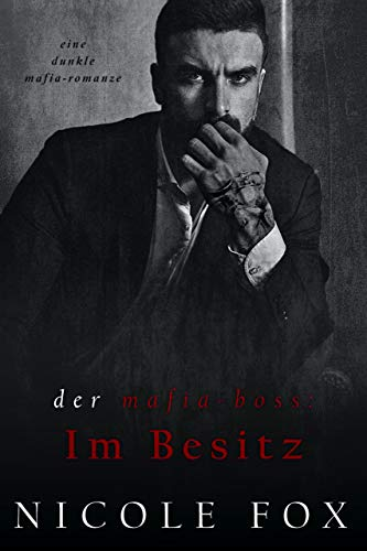 Der Mafia-Boss: Im Besitz: Eine dunkle Mafia-Romanze (Ivanovich Bratva) (Die Russischen Mafia-Brüder)