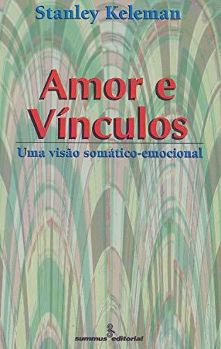 Amor e vínculos: uma visão somático-emocional