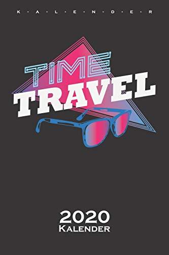 """Zeitreise """"Time Travel"""" Sonnenbrille Retro Kalender 2020: Jahreskalender für Zeitreise und Science-Fiction Fans"""