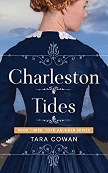 Charleston Tides (Torn Asunder Series Book 3) by [Tara Cowan]