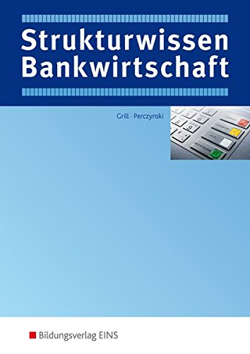 Strukturwissen Bankwirtschaft: Begriffe, Übersichten, Formeln: Schülerband