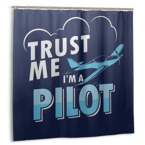 KENADVI Cortina de Ducha de baño Lavable,Trust Me I 'm A Pilot,con Ganchos Tela de poliéster Impermeable Decoración de baño 72X72 In