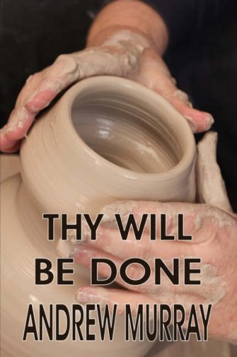 Download Thy Will Be Done (Andrew Murray Christian Classics) 1846857015