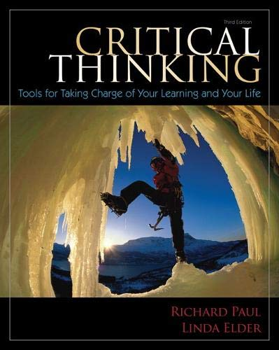 Critical Thinking: Tools for Taking Charge of Your...