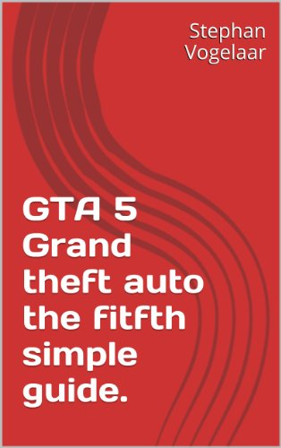 GTA 5 Grand theft auto the fitfth simple guide. (English Edition)