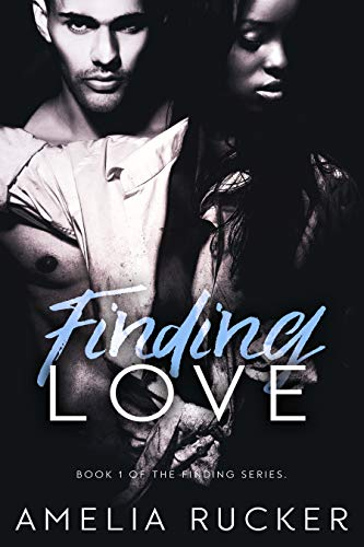 Finding Love (Finding Series Book 1) by [Amelia Rucker]