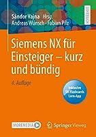 Siemens NX fuer Einsteiger – kurz und buendig