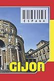 ESPAÑA - Gijon: Cuaderno de notas - Planificador : 134 páginas - 6 'x 9' (15,24 x 22,86 cm); para amantes de los viajes.