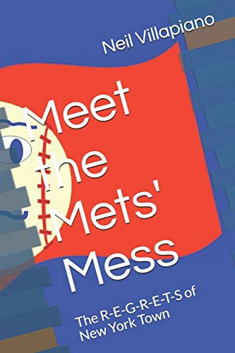 Meet the Mets' Mess: The R-E-G-R-E-T-S of New York Town