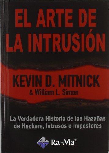 El arte de la intrusión by Kevin D. Mitnick;William L. Simon(2006-12-01)