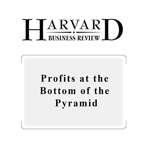 Profits at the Bottom of the Pyramid (Harvard Business Review) audiobook cover art