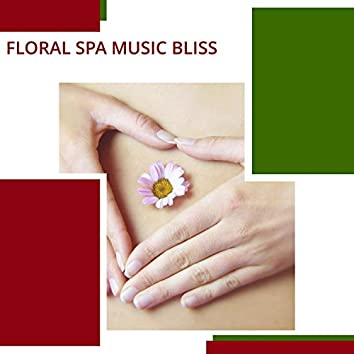 Floral Spa Music Bliss