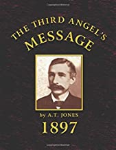 The Third Angel's Message: 1897 General Conference Sermons