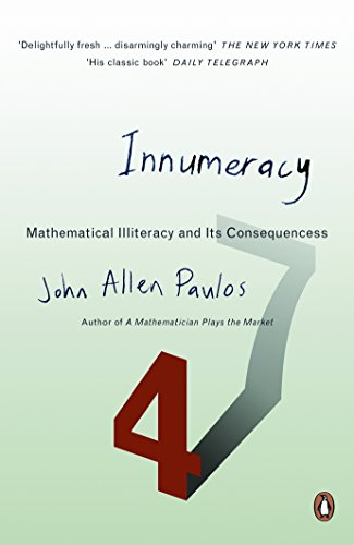 Innumeracy: Mathematical Illiteracy and Its Consequences (Penguin Press Science S.)