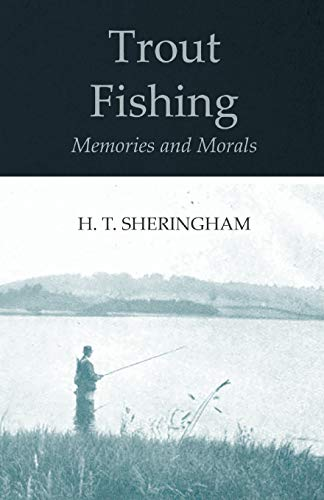 Trout Fishing Memories and Morals (English Edition)