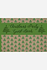 Christmas Party Guest Book: Festive Seasonal Holiday Party : Special Events for the Host and Hostess to record names and gifts. Create lasting memories Paperback