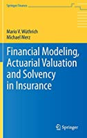 Financial Modeling, Actuarial Valuation and Solvency in Insurance (Springer Finance)