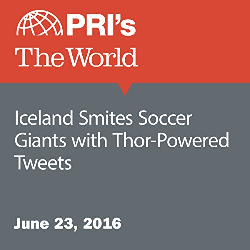 Iceland Smites Soccer Giants with Thor-Powered Tweets audiobook cover art