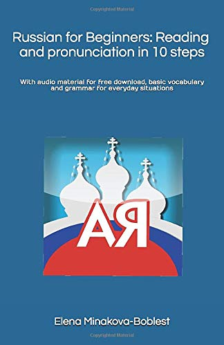 Russian for Beginners: Reading and pronunciation in 10 steps.: With audio material for free download, basic vocabulary and grammar for everyday situations