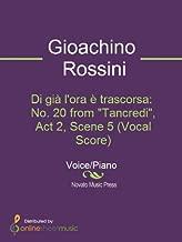 "Di già l'ora è trascorsa: No. 20 from ""Tancredi"", Act 2, Scene 5 (Vocal Score)"