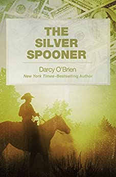 The Silver Spooner: A Novel by [Darcy O'Brien]