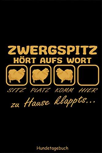 Zwergspitz Hundetagebuch - Hört aufs Wort: Deutsche Hunderasse Spitz Pommersche kleiner Hund Trainingstagebuch Hundetrainingstagebuch ... ausfüllen für DINA5 6x9 Zoll 120 Seiten