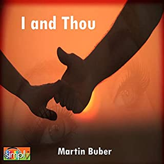 I and Thou                   Written by:                                                                                                                                 Martin Buber                               Narrated by:                                                                                                                                 Deaver Brown                      Length: 4 hrs and 51 mins     Not rated yet     Overall 0.0