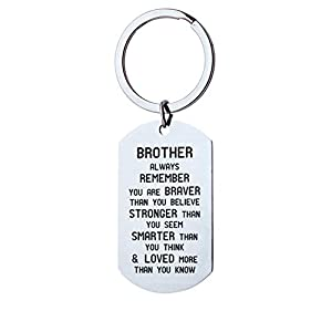 """The big brother gift is made of stainless steel, no damp, no rust, no distortion; Bright and shiny, won't change color or get dark Gifts for brother engaved with meaningful words """"Brother Always Remember You Are Braver Than You Believe, Stronger Than..."""