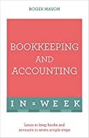 Bookkeeping and Accounting in a Week: Teach Yourself (Teach Yourself: In a Week)