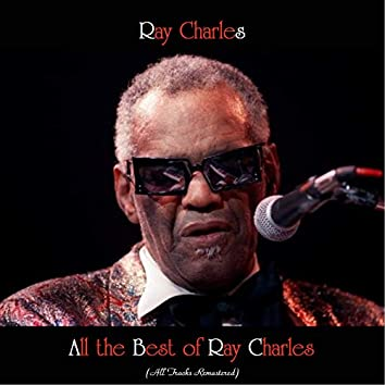 All the Best of Ray Charles (All Tracks Remastered)