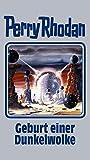Geburt einer Dunkelwolke: Perry Rhodan Band 111 (Perry Rhodan Silberband, Band 111) - Hubert Haensel