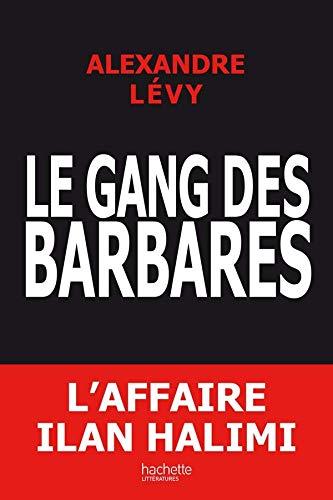 Le gang des barbares: chronique d'un fiasco policier