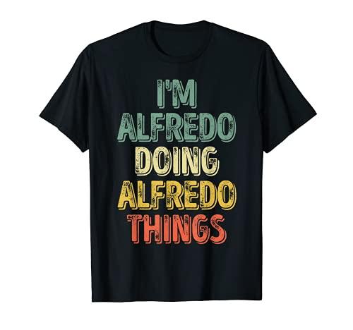 Herren I'm Alfredo Doing Alfredo Things Shirt Personalized Name T-Shirt